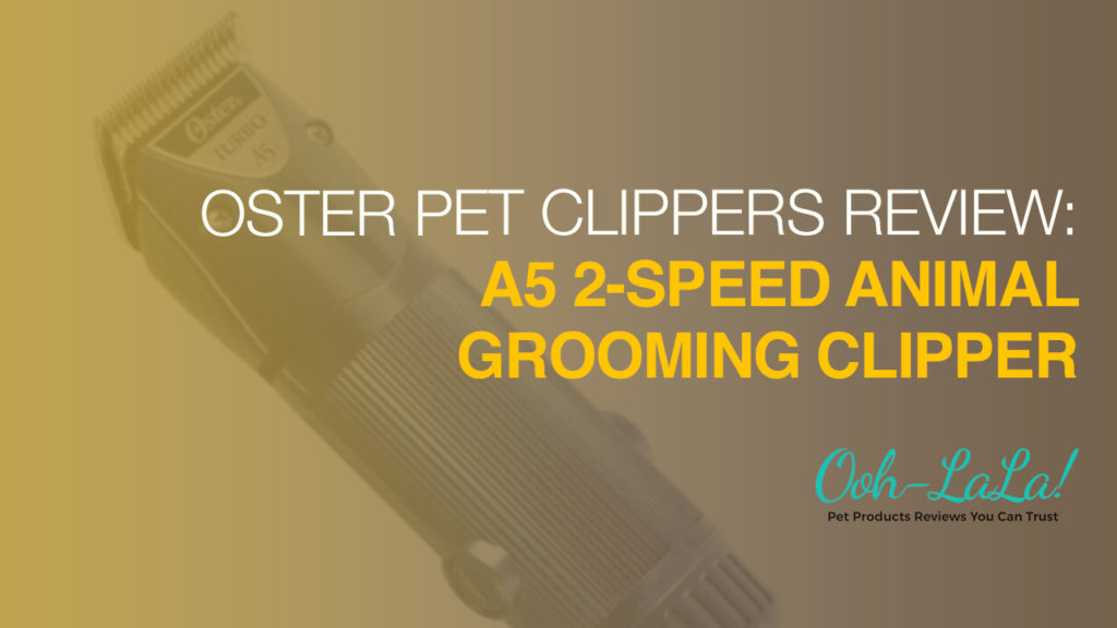 Oster Pet Clippers Review: A5 2-Speed Grooming Clipper